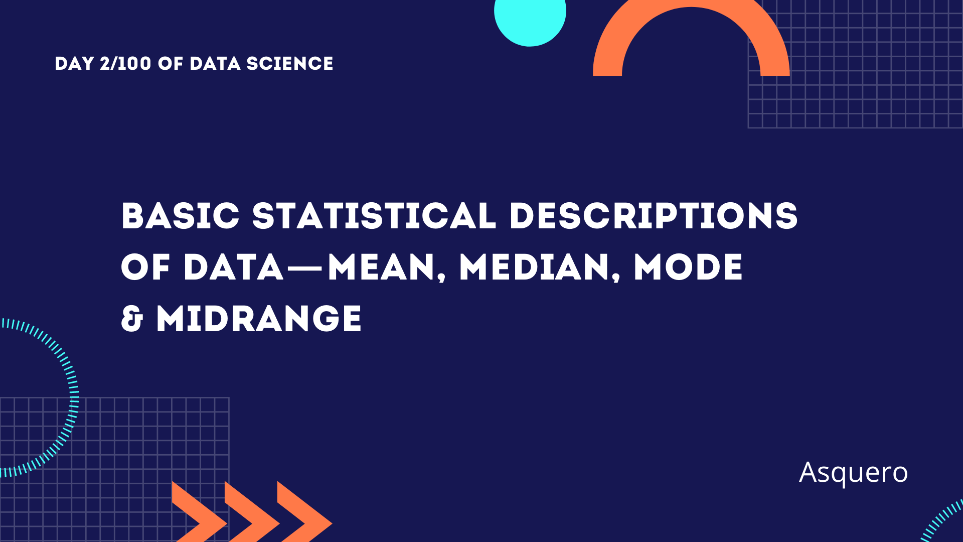 Basic Statistical Descriptions of Data - Mean, Median, Mode & Midrange