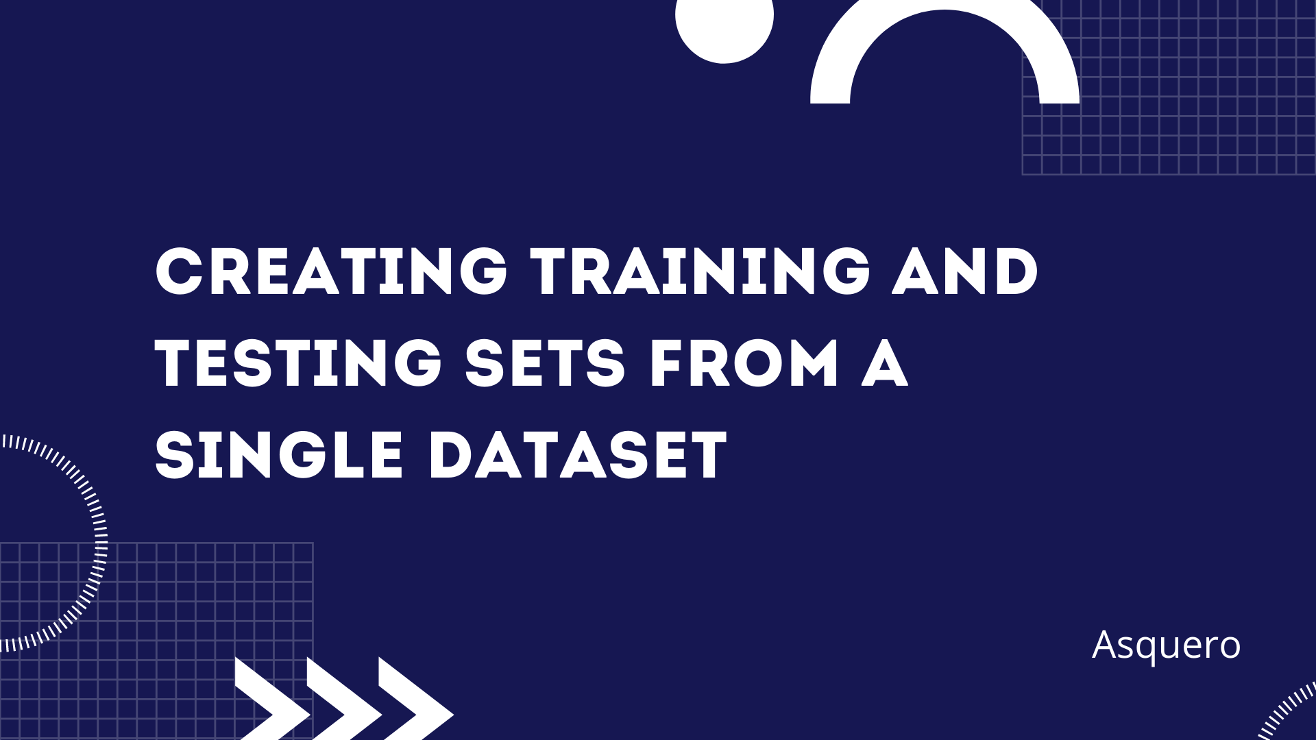 Creating training and testing sets from a single dataset