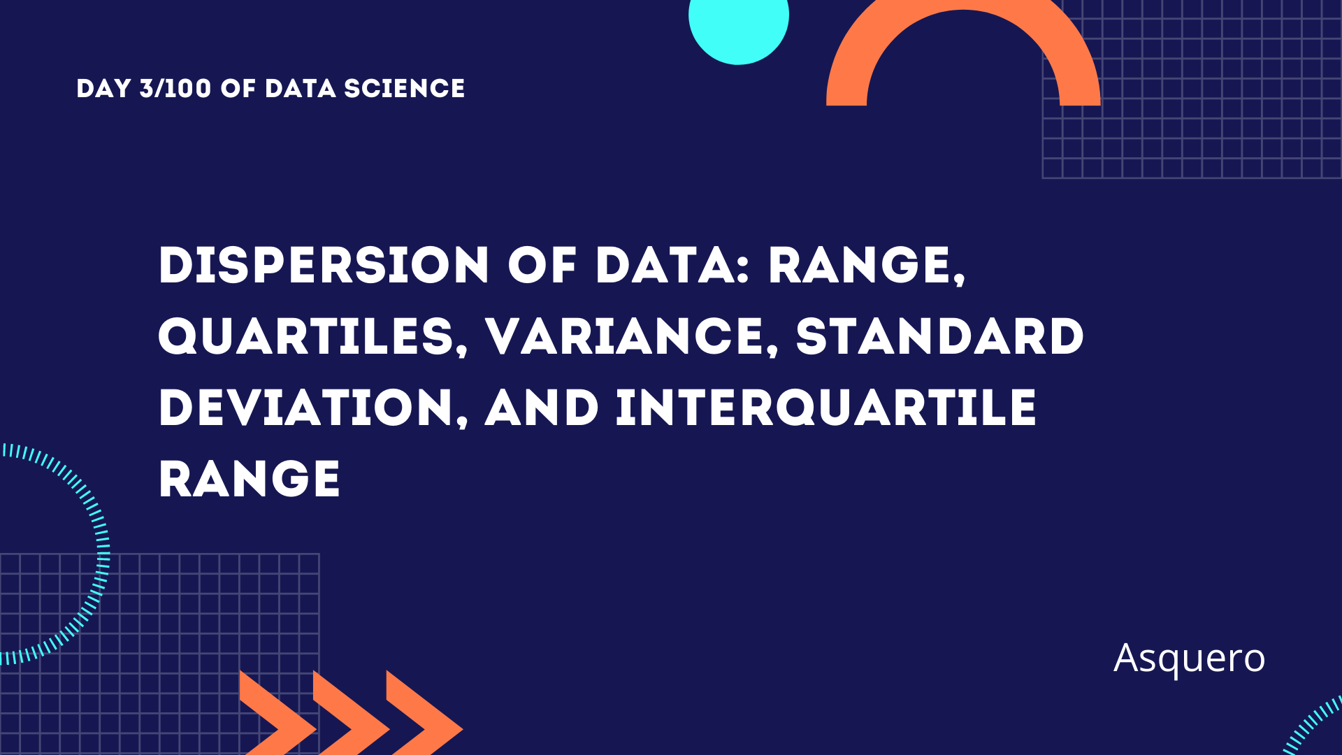Dispersion of Data: Range, Quartiles, Variance, Standard Deviation, and Interquartile Range