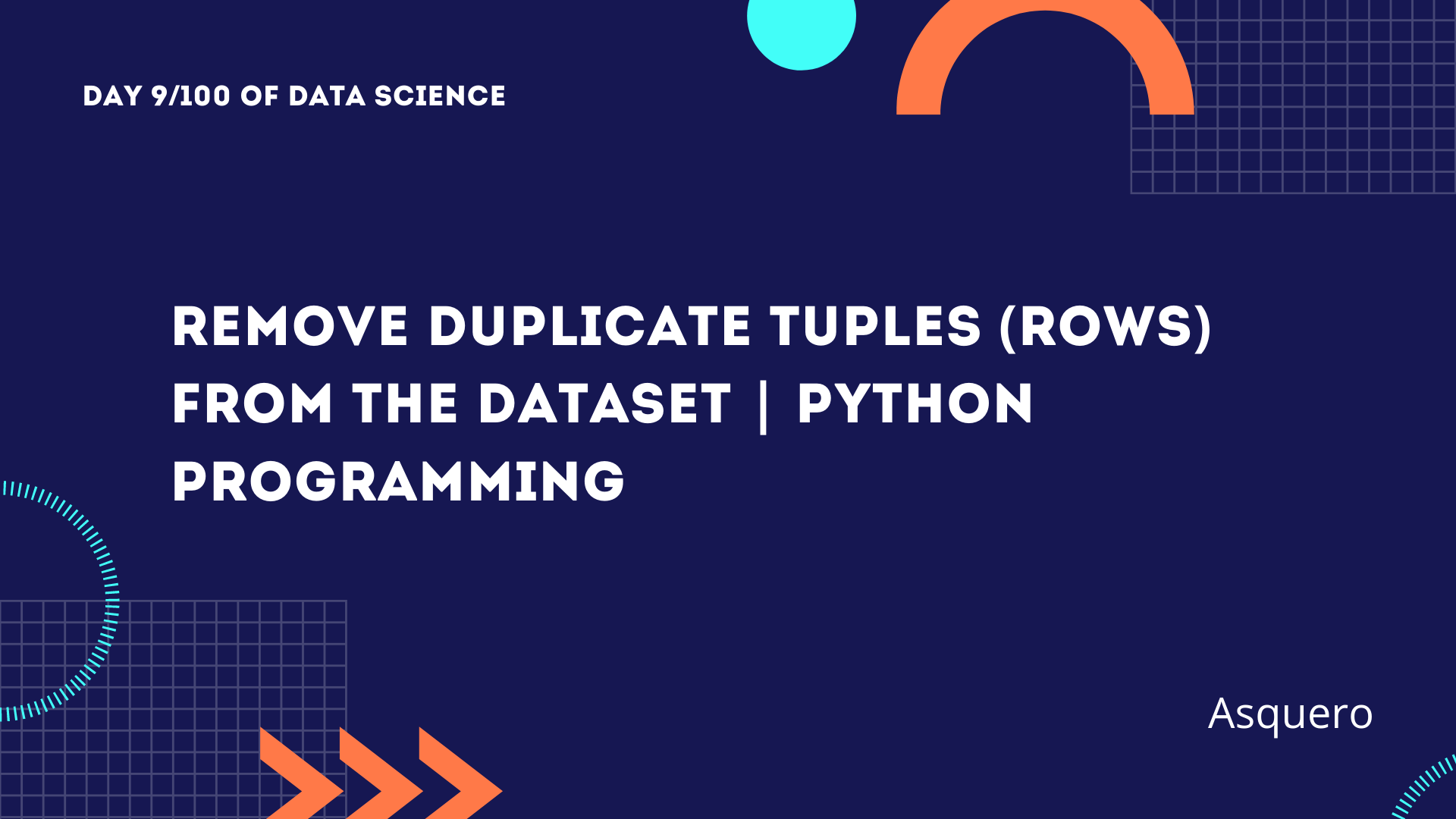 Remove duplicate tuples (rows) from the dataset | Python Programming