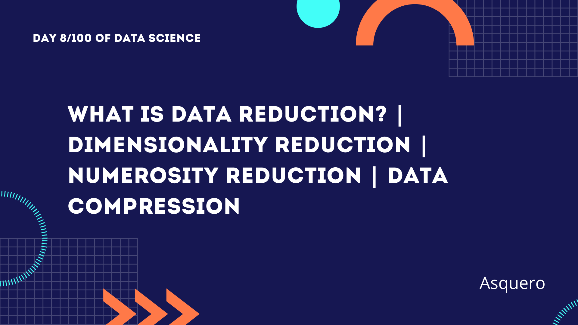 What is Data Reduction?   Dimensionality Reduction   Numerosity Reduction   Data Compression