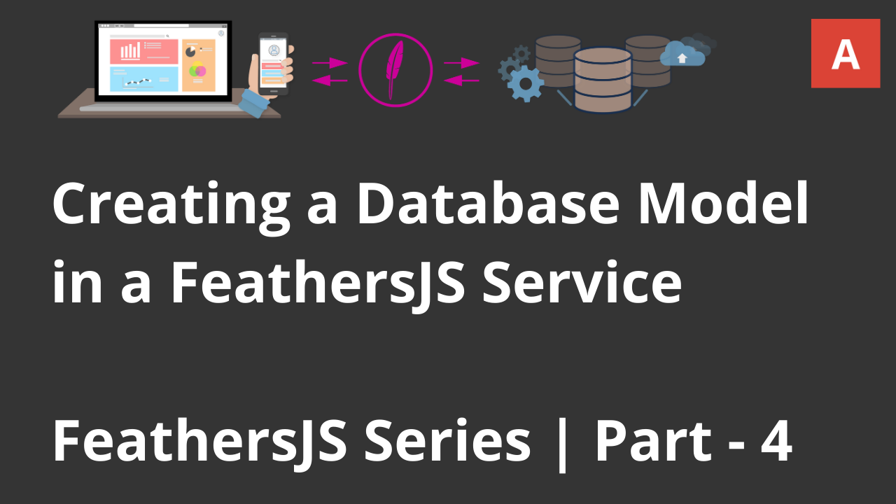 Creating a Database Model in a FeathersJS Service | MySQL | FeathersJS Series | Part - 4