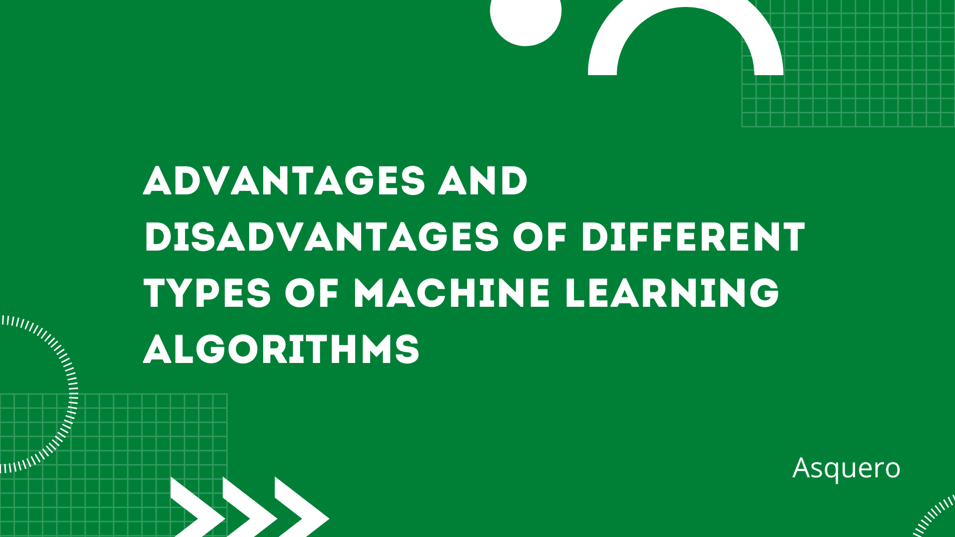 Advantages and Disadvantages of different types of machine learning algorithms