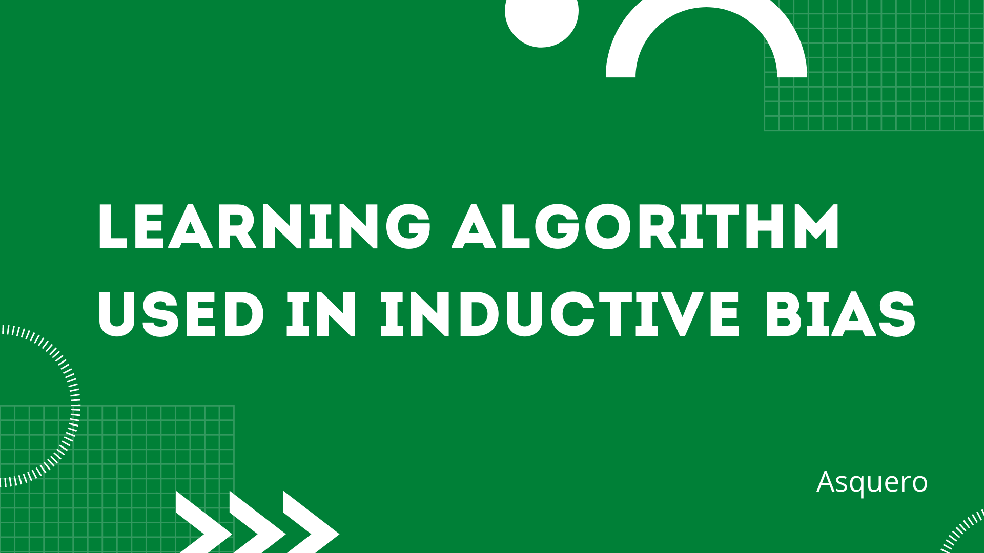 Learning Algorithm used in Inductive Bias